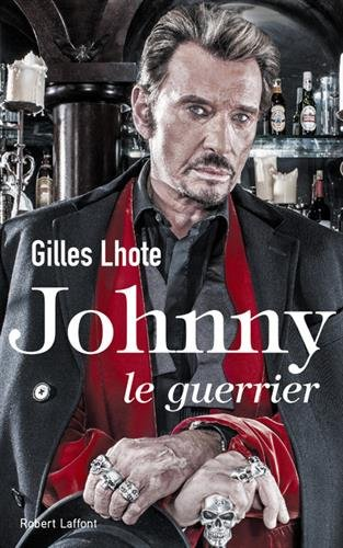 Johnny, le guerrier - Gilles LHOTE