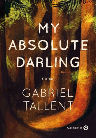 MY ABSOLUTE DARLING - Gabriel Tallent,