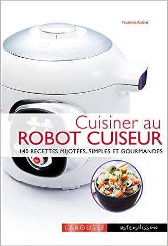 Livre de recettes cuisiner au robot cuiseur livre pas for Robot pour cuisiner