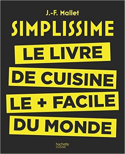 simplissime le livre de cuisine le facile du monde livre pas cher amazon ventes pas. Black Bedroom Furniture Sets. Home Design Ideas