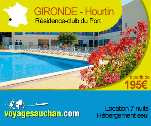Location Gironde Voyages Auchan - Residence-club du Port Hourtin 195 Euros