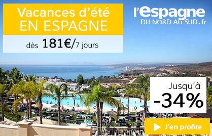 Vacances d'été pas cher en Espagne La France du Nord au sud dès 181 €/7Jours